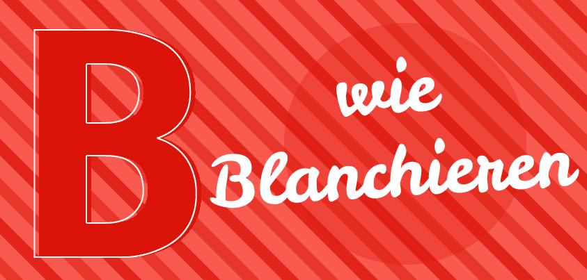 B_Blanchieren