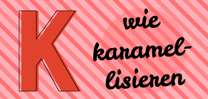 k_karamellisieren